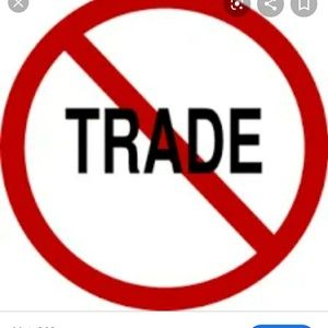 Absolutely NO TRADE